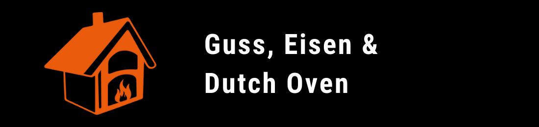 Guss, Eisen & Dutch Oven