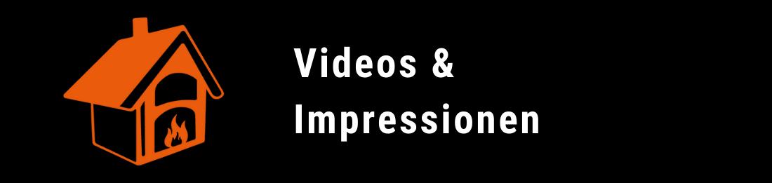 Videos / Impressionen
