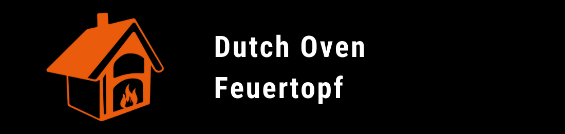 Dutch Oven / Feuertopf