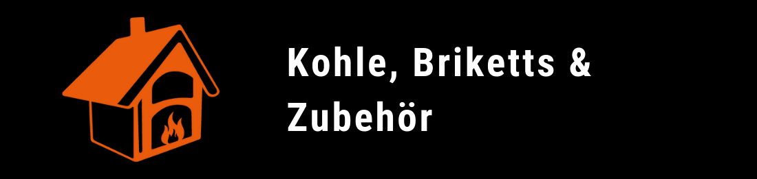 Kohle, Briketts & Zubehör