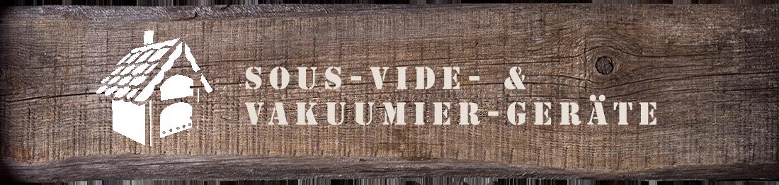 Sous-Vide- & Vakuumier-Geräte