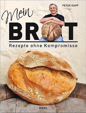 Mein Brot - Rezepte ohne Kompromisse   B 1700