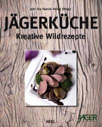 Jägerküche - kreative Wildrezepte